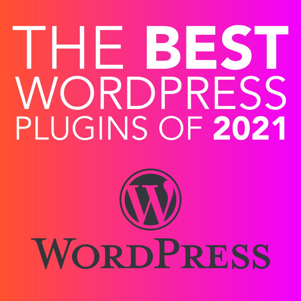 The Best WordPress Plugins of 2021