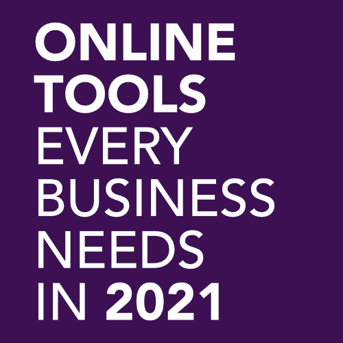 Online Tools Every Business Needs In 2021